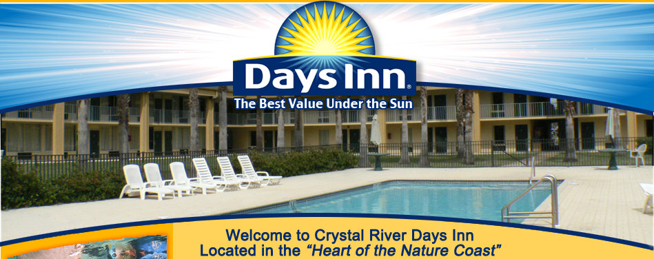 Days Inn The Best Value Under the Sun Welcome to Crystal River Days Inn Located in the 'Heart of the Nature Coast'